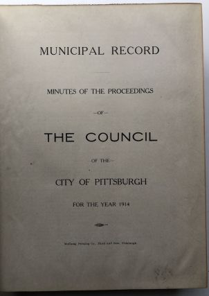 Municipal Record: Minutes of the Proceedings of the Council of the City of Pittsburgh for the year 1914