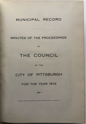 Municipal Record: Minutes of the Proceedings of the Council of the City of Pittsburgh for the year 1916