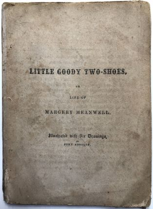 Little Goody Two-Shoes, or, The Life of Margery Meanwell. Oliver Goldsmith, John Absolon