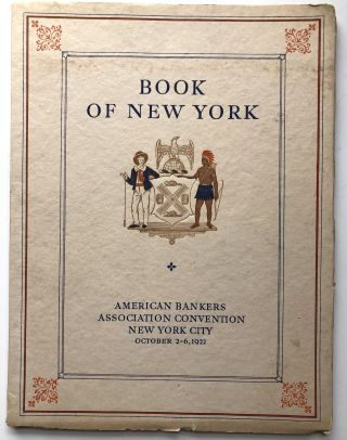 Book of New York, American Bankers Association Convention, New York City October 2-6 1922. Henry...