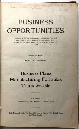 Business Opportunities, A Series of Definite Concrete Plans, Formulas and Trade Secrets which Reveal the Fundamentals of Establishing Profitable Businesses with Little Capital; 1000 Plans, Formulas and Trade Secrets