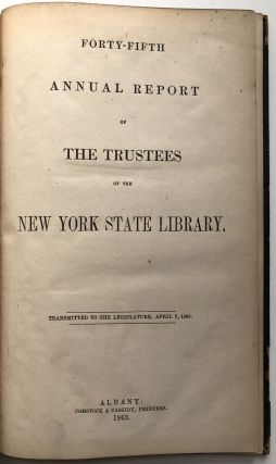 Forty-Fifth Annual Report of the Trustees of the New York State Library. Transmitted to the Legislature, April 7, 1863