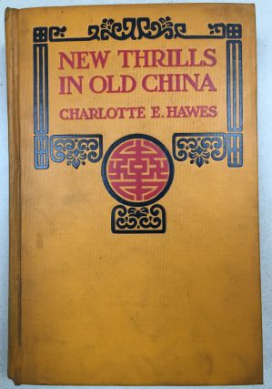 New Thrills in Old China - inscribed by author