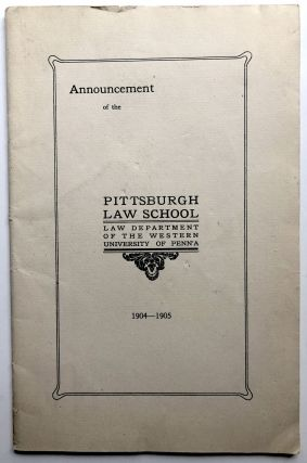 1904-1905 Announcement of the Pittsburgh Law School, Law Department of the Western University of...