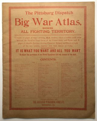 The Pittsburgh Dispacth Big War Atlas, showing All Fighting Territory. Spanish-American War of