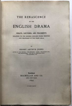 The Renascence of the English Drama, Essays, lectures, and Fragments relating to the modern English Stage, written and delivered in the Years 1883-94