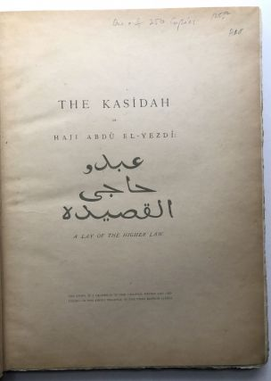 The Kasidah of Haji Abdu El-Yezdi, translated and annotated by his friend and pupil, Sir Richard F. Burton
