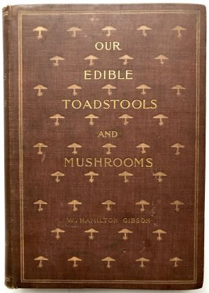 Our Edible Toadstools and Musrooms and How to Distinguish Them