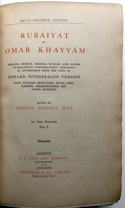 Rubáiyát of Omar Khayyám - Multi-Variorum Edition. English, French, German, Italian, and Danish translations comparatively arranged in accordance with the text of Edward Fitzgerald's Version, with further selections, notes, biographies, and other material