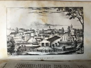 History and Topography of Northumberland, Huntingdon, Mifflin, Centre, Union, Columbia, Juniata and Clinton Counties, Pa. : Embracing Local and General...Towns, Villages, Etc., Etc.