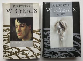 W. B. Yeats, a Life (2 volumes, hardcover in dust jackets): I. The Apprentice Mage, II. The Arch Poet
