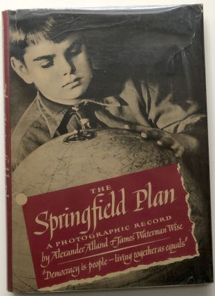 The Springfield Plan, a Photographic Record. James Waterman Wise, Alexander Alland