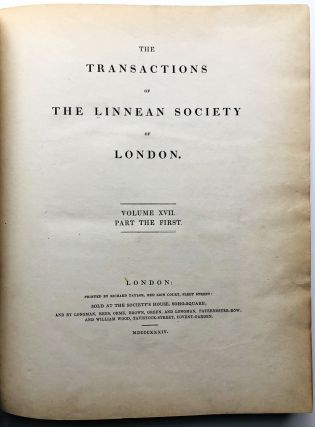 The Transactions of the Linnean Society of London, Volume XVII, complete in Three parts (1834-1836)