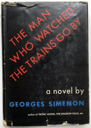 The Man Who Watched the Trains Go By. Georges Simenon