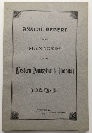 Annual Report of the Managers of the Western Pennsylvania Hospital for 1892