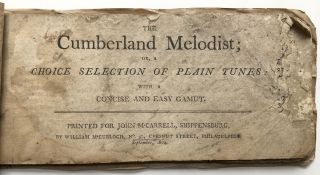 The Cumberland Melodist, or a Choice Selection of Plain Tunes (1804