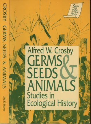 Germs, Seeds and Animals: Studies in Ecological History (Sources and Studies in World History)....
