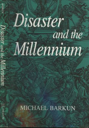 Disaster and the Millennium. Michael Barkun