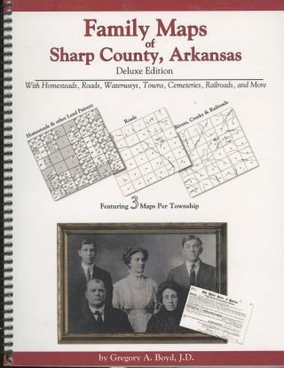 Family Maps of Sharp County, Arkansas with Homesteads, Roads, Waterways, Towns, Cemeteries,...