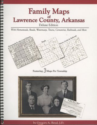 Family Maps of Lawrence County, Arkansas, with Homesteads, Roads, Waterwatsm Towns, Cemeteries,...