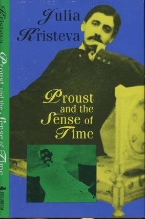Proust and the Sense of Time. Julia Kristeva, Stephen Bann, Introduction Translation