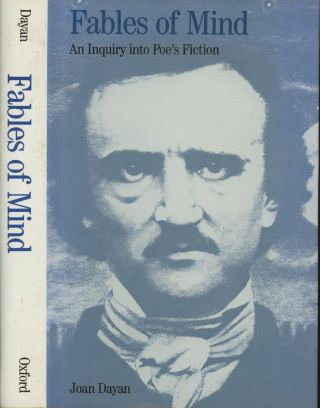 Fables of Mind: An Inquiry Into Poe's Fiction. Joan Dayan