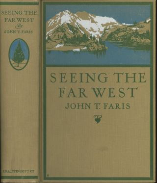 Seeing the Far West. John T. Faris