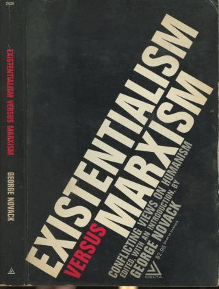 Existentialism Versus Marxism: Conflicting View on Humanism. George Novack, Introduction