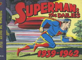 Superman The Dailies 1939-1942. Jerry Siegel, Joe Shuster, Creators