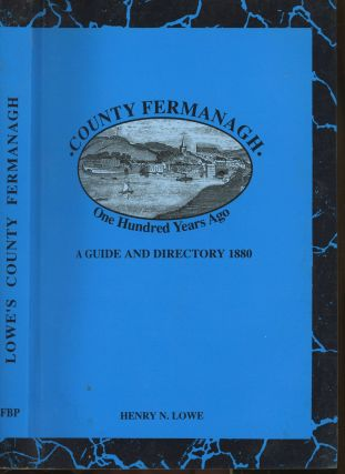 County Fermanagh: One Hundred Years. Henry N. Lowe