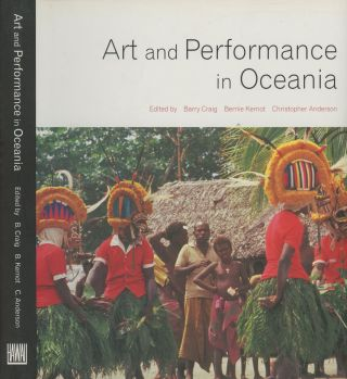 Art and Performance in Oceania. Barry Craig, Bernie Kernot, Christopher Anderson