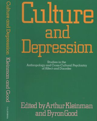 Culture and Depression: Studies in the Anthropology and Cross-Cultural Psychiatry of Affect and...
