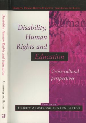 Disability, Human Rights and Education: Cross-Cultural Perspectives (Disability, Human Rights and...
