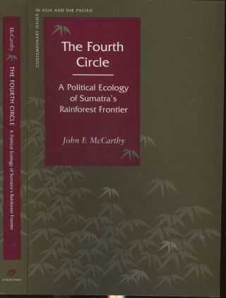 The Fourth Circle: A Political Ecology of Sumatra's Rainforest Frontier (Contemporary Issues in...