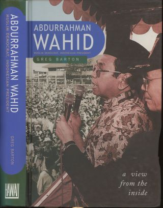 Abdurrahman Wahid: Muslim Democrat, Indonesian President (A View From the Inside). Greg Barton