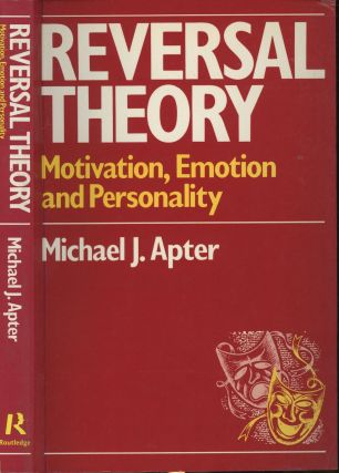 Reversal Theory: Motivation, Emotion and Personality. Michael J. Apter