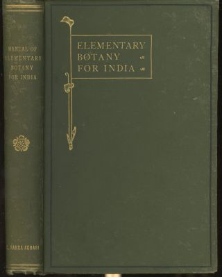 A Manual of Elementary Botany for India. Rai Bahadur K. Ranga Achari