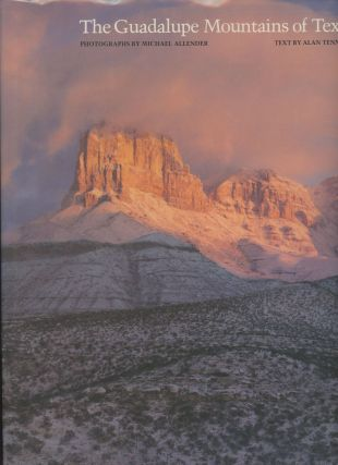 The Guadalupe Mountains of Texas. Michael Allender, Alan Tennant, Photographs, Text