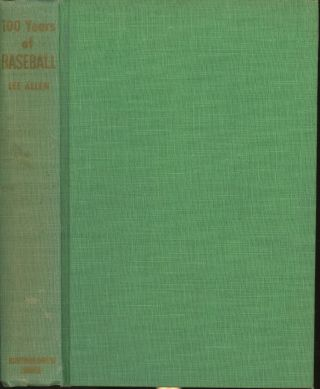 100 Years of Baseball: The Intimate and Dramatic Story of Modern Baseball From the Game's...