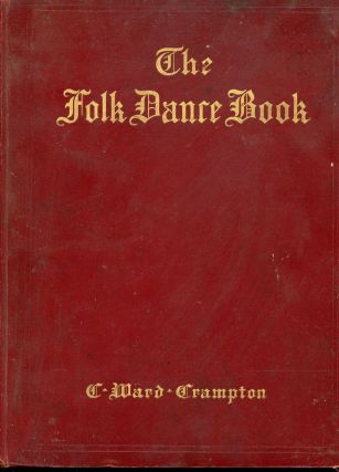The Folk Dance Book for Elementary Schools, Class Room, Playground and Gymnasium. C. Ward Crampton
