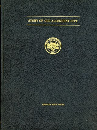 Story of Old Allegheny City. Cornelius D. Scully, Foreword