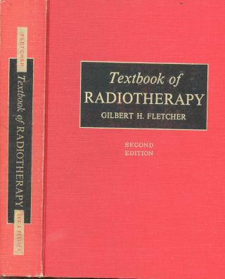 Textbook of Radiotherapy. Gilbert H. Fletcher