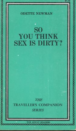 So You Think Sex is Dirty. Odette Newman