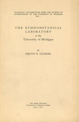 The Ethnobotanical Laboratory at the University of Michigan (Occasional Contributions From the...