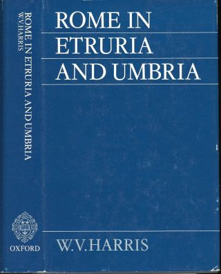 Rome in Etruria and Umbria. W. V. Harris