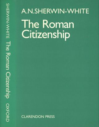 The Roman Citizenship. A. N. Sherwin-White