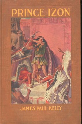 Prince Izon: A Romance of the Grand Canyon. James Paul Kelly, Harold H., Edwin Betts, Illustrations