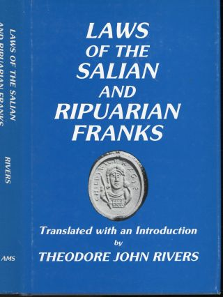 Laws of the Salian and Riparian Franks. Theodore John Rivers, Introduction