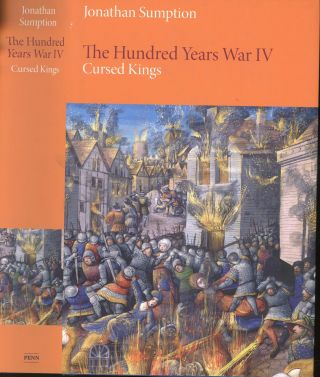 The Hundred Years War IV: Cursed Kings. Jonathan Sumption