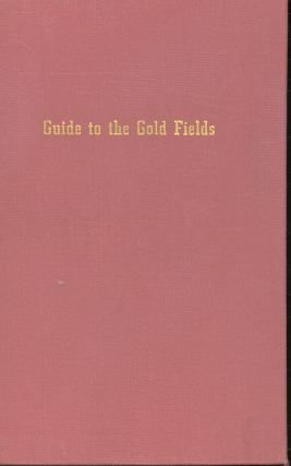 Complete Guide to the Gold Districts of Kansas & Nebraska Containing Information with Regard to...